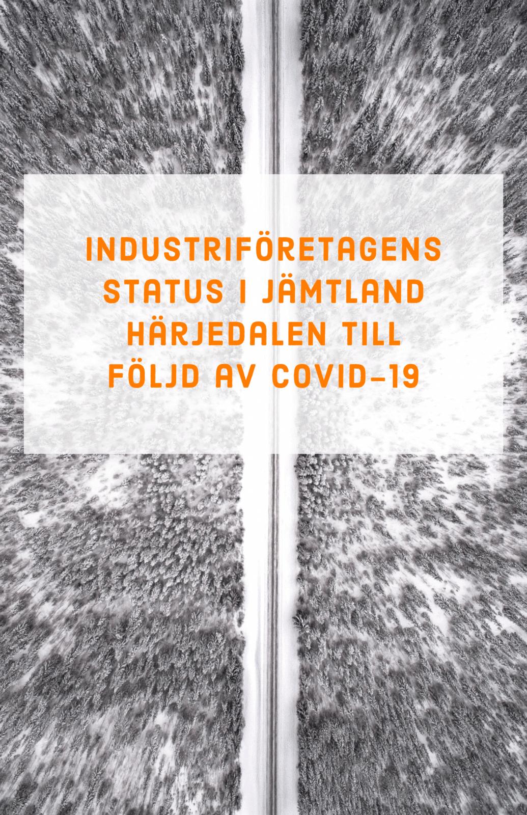 Industriföretagens status i Jämtland Härjedalen till följd av Covid-19